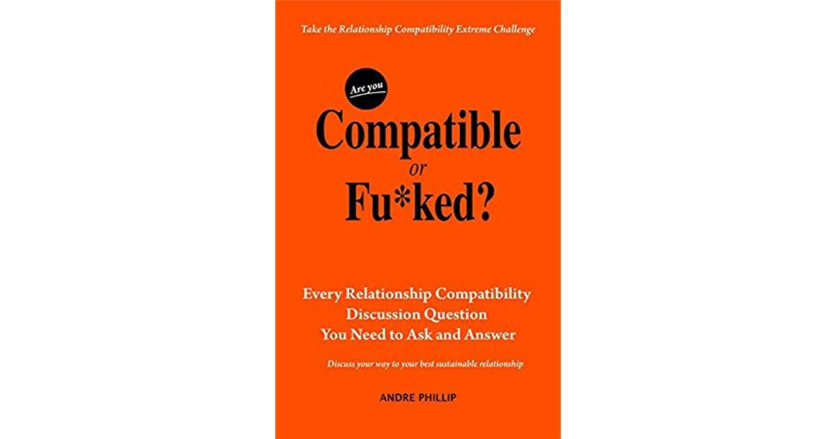 Are You Compatible or Fu*ked?: Every Relationship Compatibility