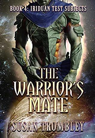 The Warrior's Mate (Iriduan Test Subjects, #4)