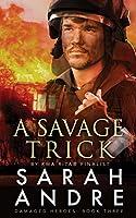 A Savage Trick (Damaged Heroes Book 3)