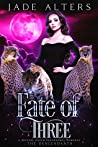Fate of Three (The Descendants #3)