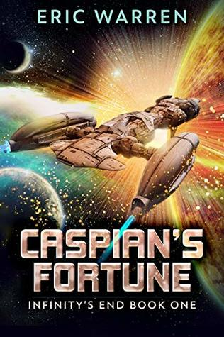 Caspian's Fortune (Infinity's End #1)