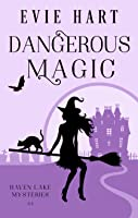Dangerous Magic (Haven Lake Cozy Mysteries, Book One)