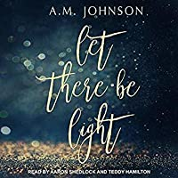 Let There Be Light (A Twin Hearts Novel)