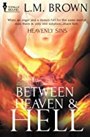 Between Heaven and Hell (Heavenly Sins #1)