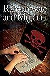 Ransomware and Murder: A Jack Sharp MD Novel (Jack Sharp MD Novels Book 4)