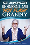 THE ADVENTURES OF HAIRBALL & 'HOT FLASH' GRANNY (Bodyslam Book 1)
