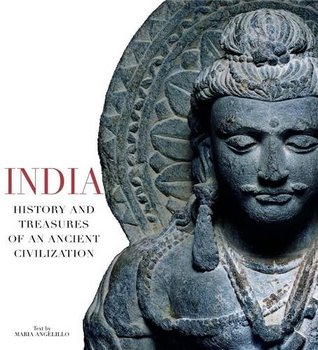 India. History and Treasures of an Ancient Civilization