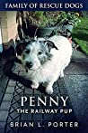 Penny The Railway Pup (Family of Rescue Dogs Book 4)