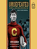Undefeated: Jim Thorpe and the Carlisle Indian School Football Team