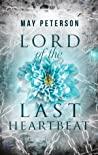 Lord of the Last Heartbeat (The Sacred Dark #1)