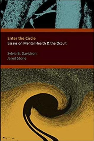 enter the circle essays on mental health  the occult by