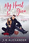 My Heart to Give (Maxwell Family Saga #3)