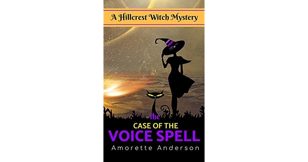 The Case of the Voice Spell by Amorette Anderson