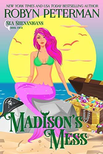 Robyn Peterman - Sea Shenanigans 4 - Madison's Mess