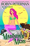 Madison's Mess (Sea Shenanigans #4)