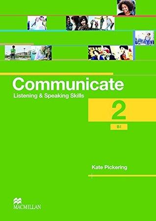 Communicate 2 / B1 - Listening and Speaking Skills