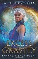 Excess Gravity: A Space Fantasy (Empyreal Saga)