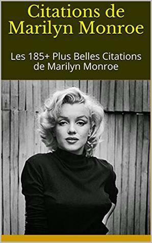 Citations De Marilyn Monroe Les 185 Plus Belles Citations De