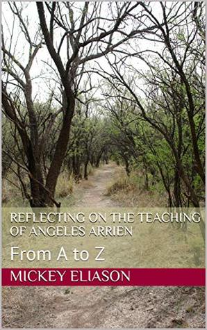 Reflecting on the teaching of Angeles Arrien: From A to Z