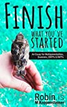 Finish what You've Started Easily: An Essay for Multipotentialites, Scanners, ENFPs & INFPs