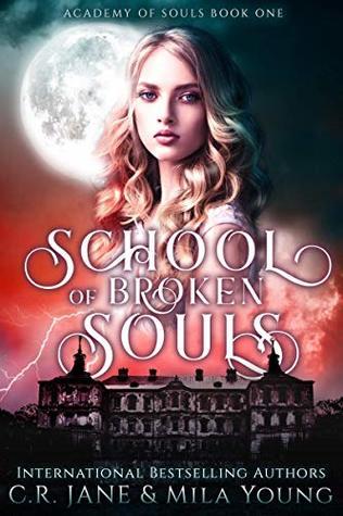 School of Broken Souls (Academy Of Souls, #1)