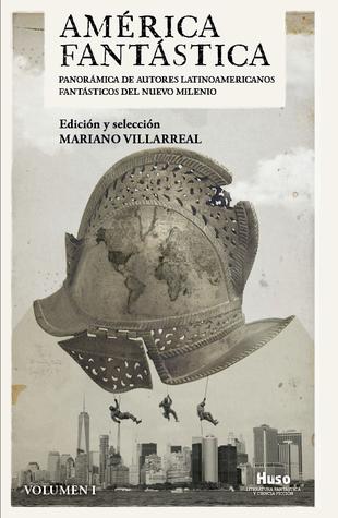América fantástica. Panorámica de autores latinoamericanos fa... by Mariano Villarreal