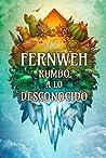 Fernweh: rumbo a ...