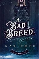 A Bad Breed (Gaslamp Gothic, #3)