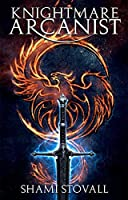 Knightmare Arcanist (Frith Chronicles Book 1)