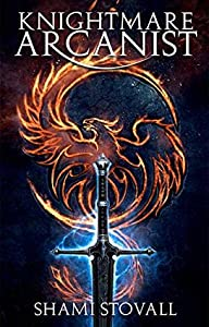 Knightmare Arcanist (Frith Chronicles, #1)