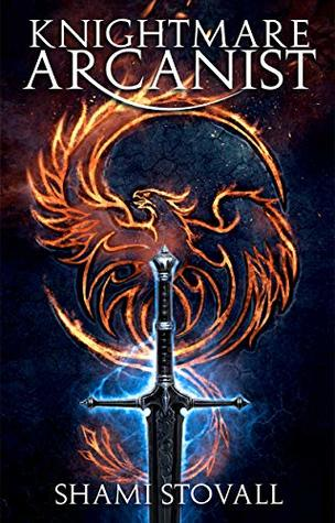 Knightmare Arcanist (Frith Chronicles, Book 1) - Shami Stovall