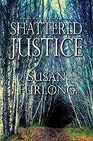 Shattered Justice (A Bone Gap Travellers Novel Book 3)