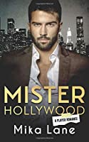 Mister Hollywood: A Player Romance (A Player Romance Series)