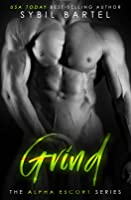 Grind (The Alpha Escort Series, #3)