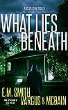 What Lies Beneath (A Victor Loshak Thriller #2)