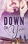 Down to You (Love on Edge, #1)