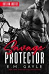 Savage Protector: Motorcycle Club Romance (Outlaw Justice Trilogy Book 1)