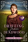 Drifting from Deadwood (The Pioneer Brides of Rattlesnake Ridge, #6)
