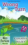 Wrong Turn (Miss Fortune World: Mercy on the Bayou Book 1)