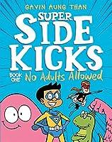 Super Sidekicks #1: No Adults Allowed