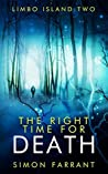 The Right Time for Death (Limbo Island Book 2)