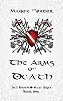 The Arms of Death: Loch Lonach Mysteries: Book One