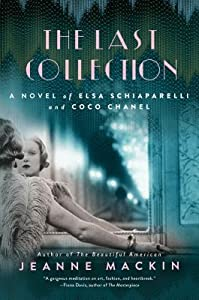 The Last Collection: A Novel of Elsa Schiaparelli and Coco Chanel
