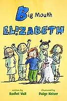 Big Mouth Elizabeth (A Is for Elizabeth Book 2)