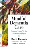 Mindful Dementia Care: Lost and Found in Alzheimer's Forest