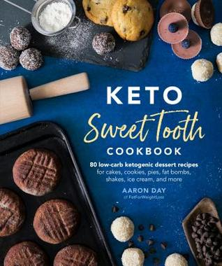 Keto Sweet Tooth Cookbook: 80 Low-Carb Ketogenic Dessert Recipes for Cakes, Cookies, Pies, Fat Bombs, Shakes, Ice Cream, and More