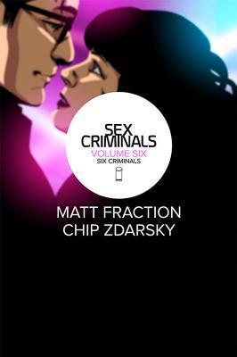 Sex Criminals: Volume Six: Six Criminals