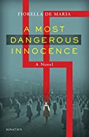 A Most Dangerous Innocence: A Novel