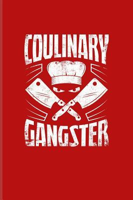 Coulinary Gangster: Funny Cooking Quotes Journal for Foodies ...