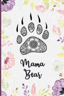 Mama Bear: Bear Paw Mandala Lined Notebook for Strong Moms, Grandmothers - College Ruled Blank Journal to Write in for Women